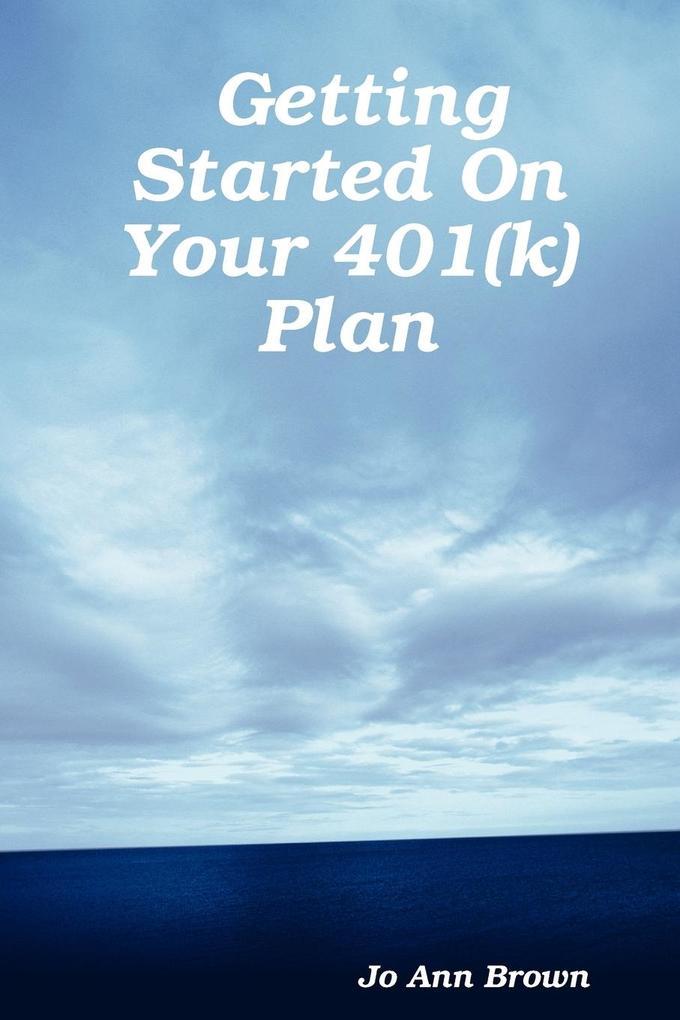 Getting Started On Your 401(k) Plan als Taschenbuch