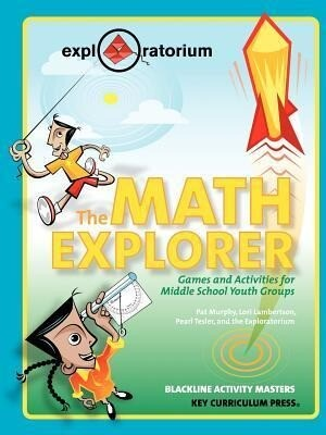 The Math Explorer: Games and Activities for Middle School Youth Groups als Taschenbuch