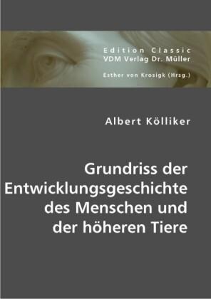 Grundriss der Entwicklungsgeschichte des Menschen und der höheren Tiere als Buch (kartoniert)