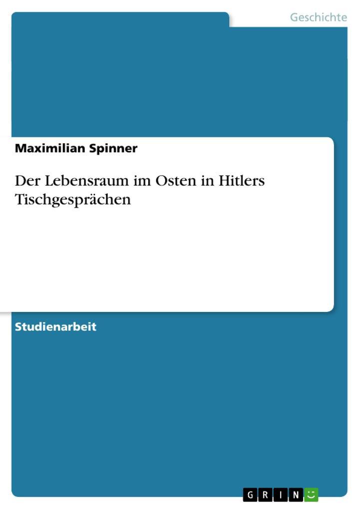 Der Lebensraum im Osten in Hitlers Tischgesprächen als Buch (kartoniert)