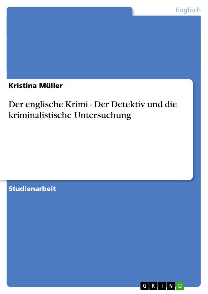 Der englische Krimi - Der Detektiv und die kriminalistische Untersuchung als Buch (geheftet)