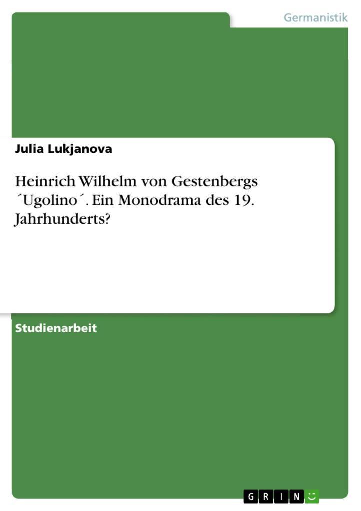Heinrich Wilhelm von Gestenbergs 'Ugolino'. Ein Monodrama des 19. Jahrhunderts? als Buch (kartoniert)