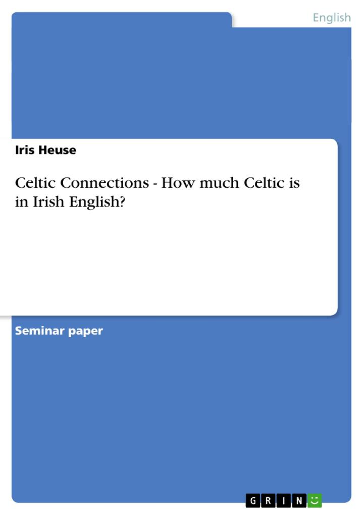 Celtic Connections - How much Celtic is in Irish English? als Buch (kartoniert)