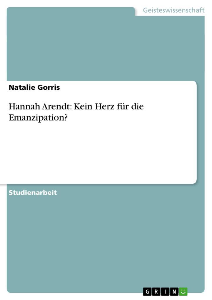 Hannah Arendt: Kein Herz für die Emanzipation? als Buch (kartoniert)