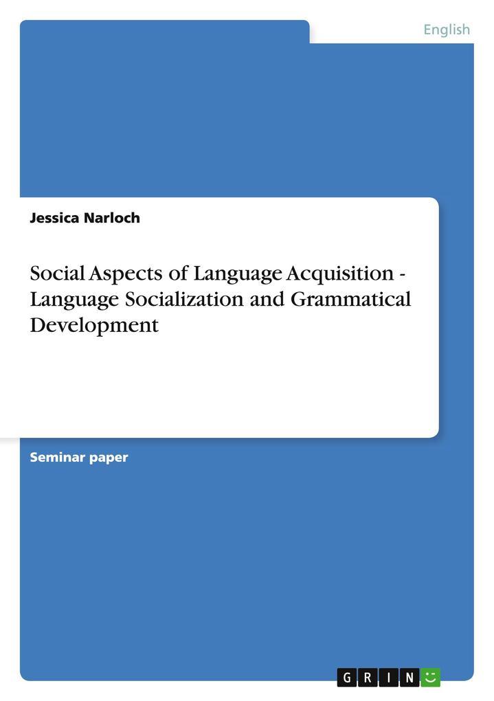 Social Aspects of Language Acquisition - Language Socialization and Grammatical Development als Buch (kartoniert)