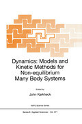 Dynamics: Models and Kinetic Methods for Non-equilibrium Many Body Systems