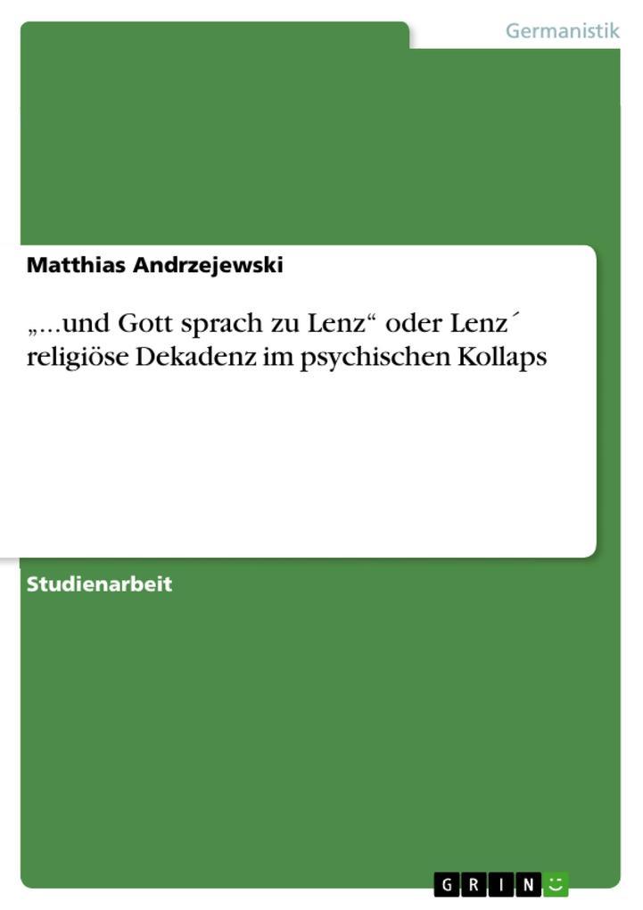 """""""...und Gott sprach zu Lenz"""" oder Lenz' religiöse Dekadenz im psychischen Kollaps als Buch (kartoniert)"""