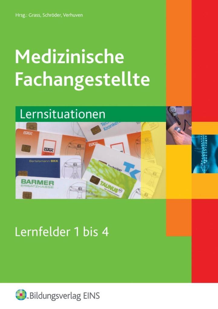 Medizinische Fachangestellte, Lernsituationen, Lernfelder 1 bis 4 als Buch (kartoniert)