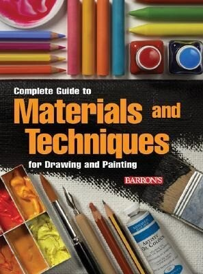 Complete Guide to Materials and Techniques for Drawing and Painting als Buch (gebunden)