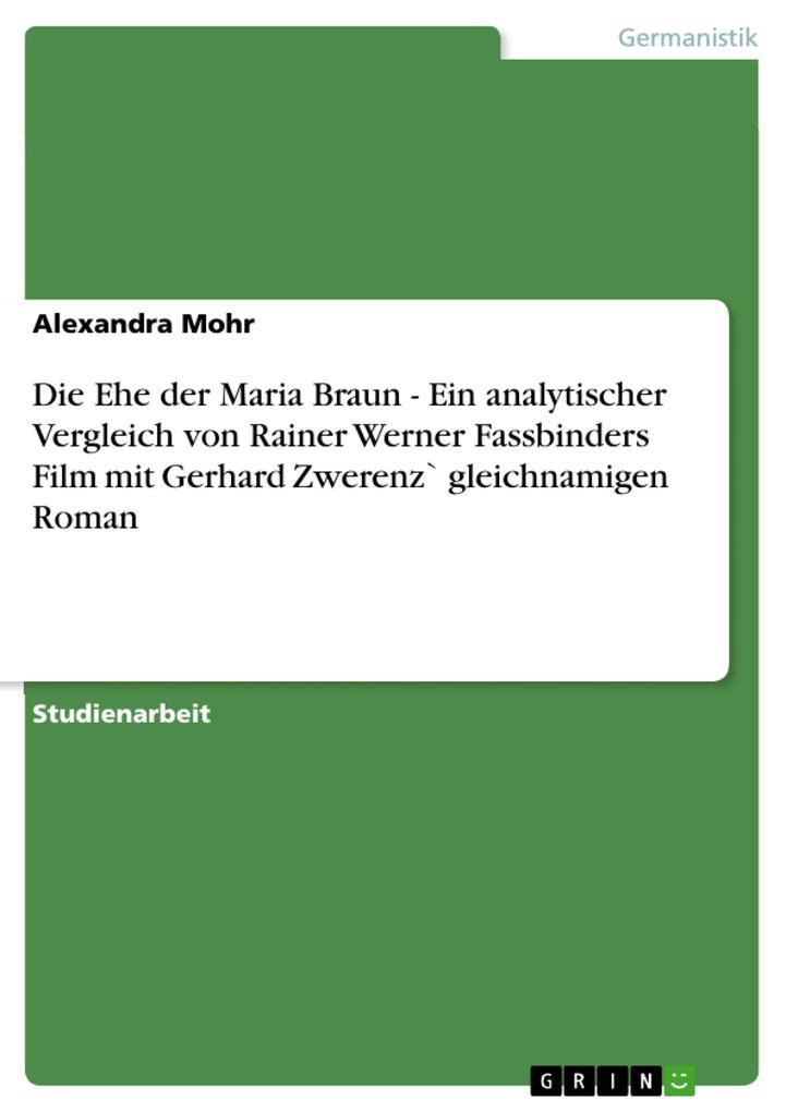 Die Ehe der Maria Braun - Ein analytischer Vergleich von Rainer Werner Fassbinders Film mit Gerhard Zwerenz` gleichnamigen Roman als Buch (kartoniert)