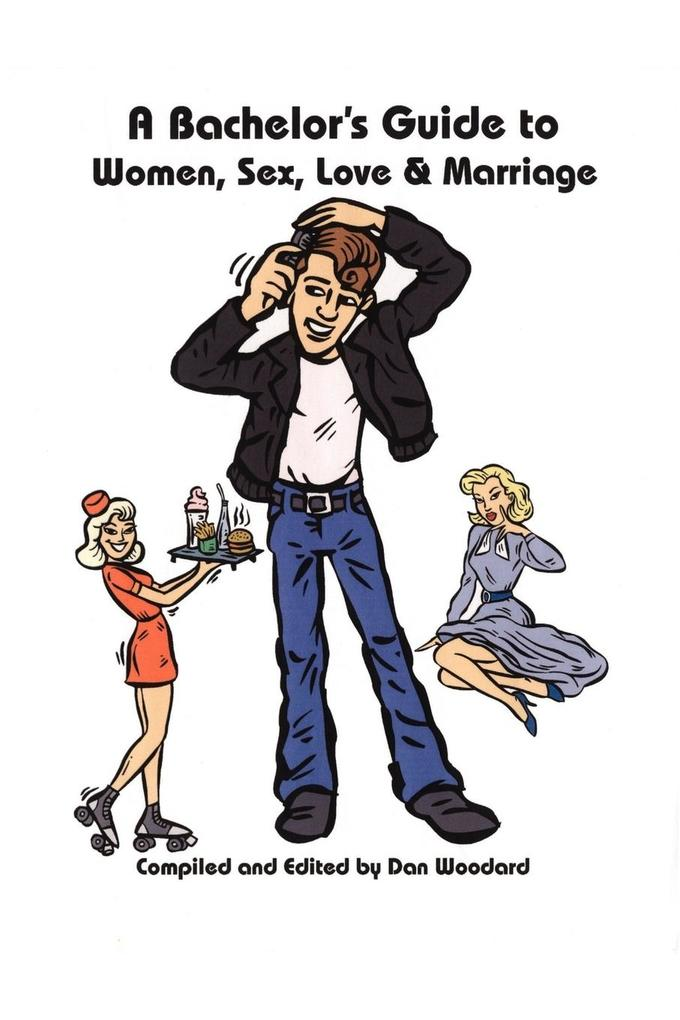 A Bachelor's Guide to Women, Sex, Love and Marriage als Taschenbuch