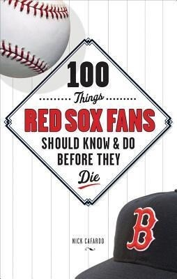 100 Things Red Sox Fans Should Know & Do Before They Die als Buch (gebunden)