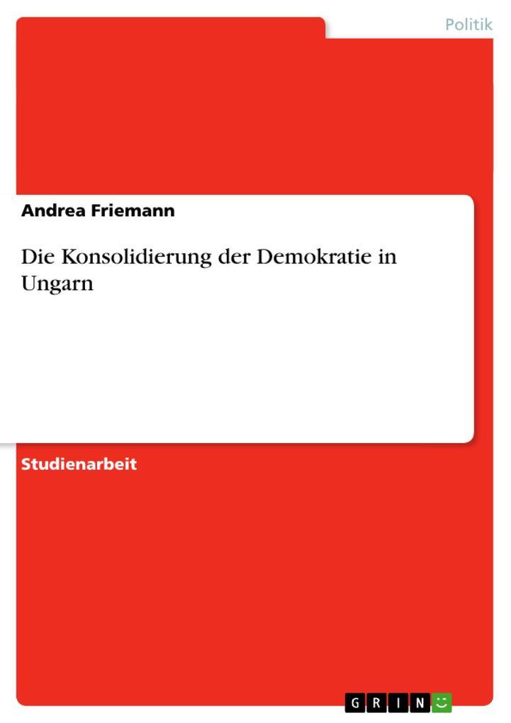 Die Konsolidierung der Demokratie in Ungarn als Buch (kartoniert)