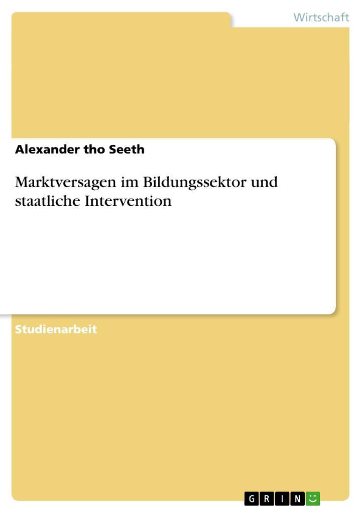 Marktversagen im Bildungssektor und staatliche Intervention als Buch (kartoniert)