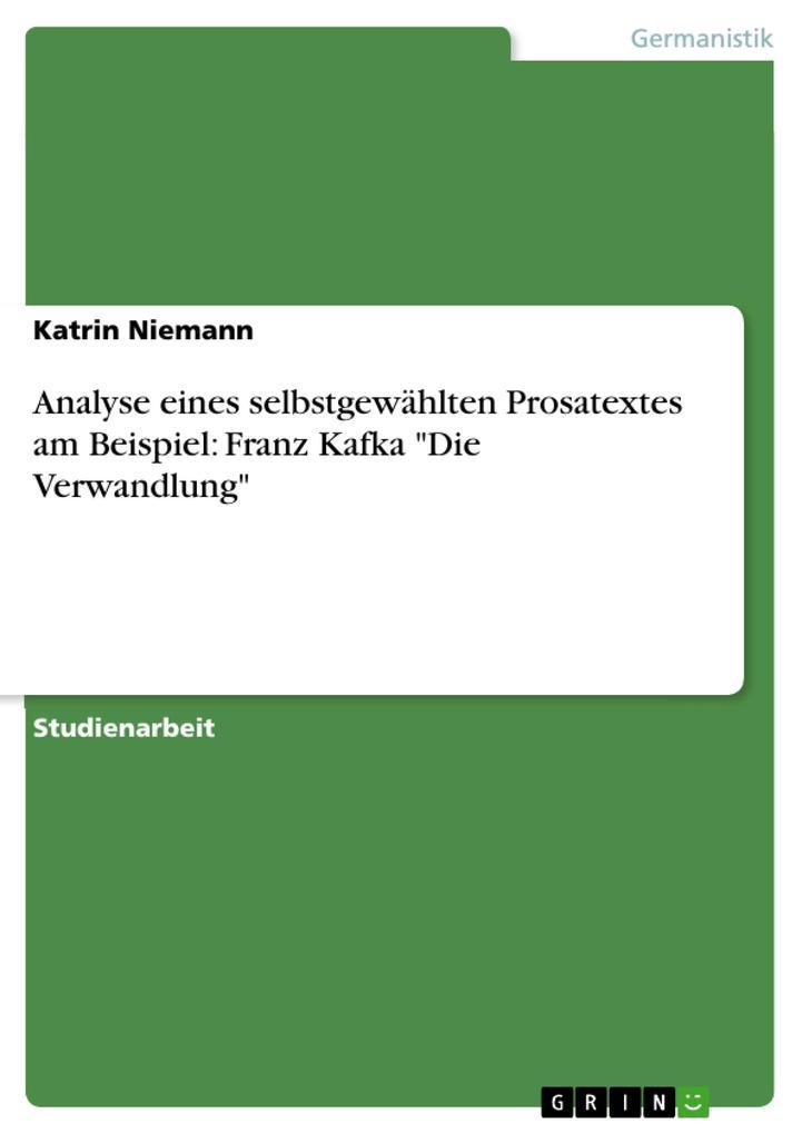 """Analyse eines selbstgewählten Prosatextes am Beispiel: Franz Kafka """"Die Verwandlung"""" als Taschenbuch"""