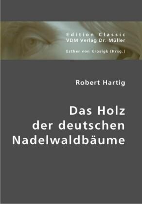 Das Holz der deutschen Nadelwaldbäume als Buch (kartoniert)