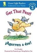 Get That Pest]/¡agarren a Ése]