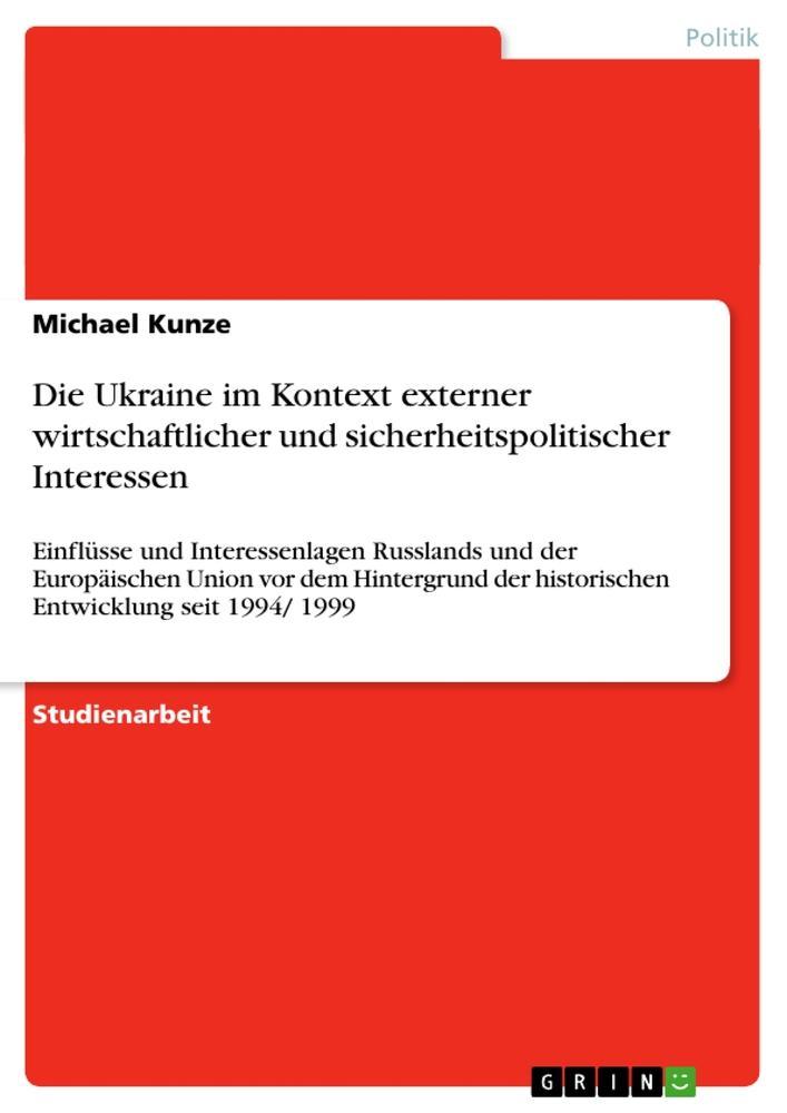 Die Ukraine im Kontext externer wirtschaftlicher und sicherheitspolitischer Interessen als Buch (kartoniert)
