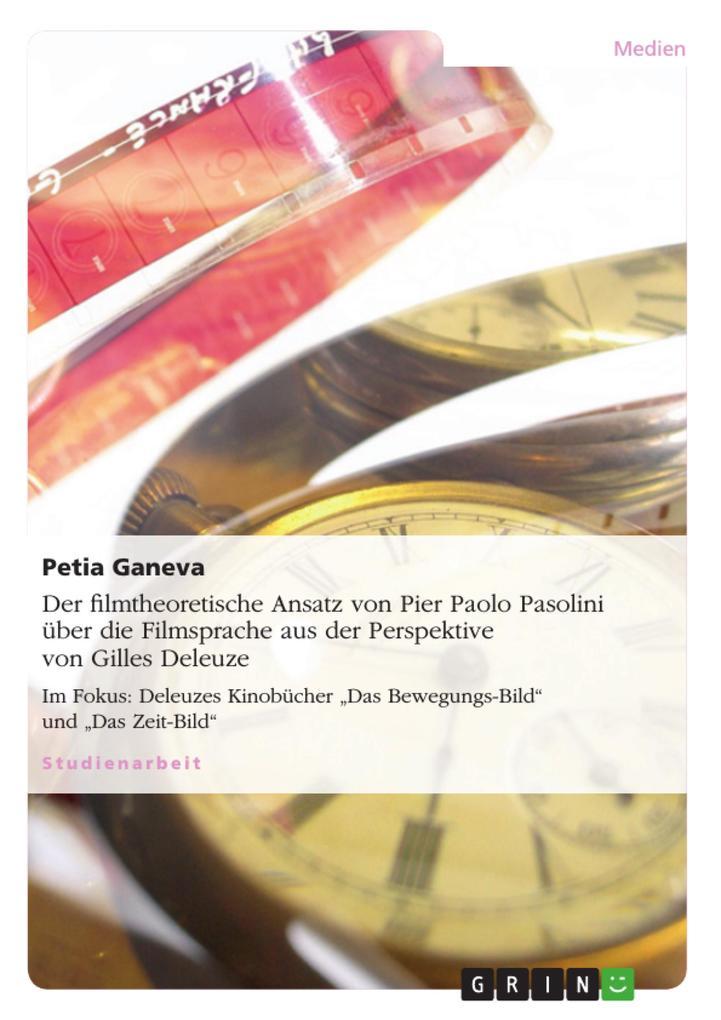 Der filmtheoretische Ansatz von Pier Paolo Pasolini über die Filmsprache aus der Perspektive von Gilles Deleuze als Buch (kartoniert)