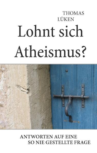 Lohnt sich Atheismus? als Buch (kartoniert)