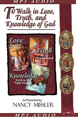 To Walk in Love, Truth, and Knowledge of God als Hörbuch CD