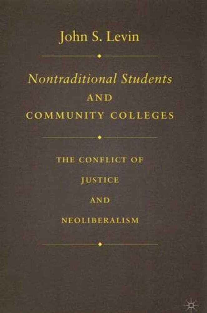 Nontraditional Students and Community Colleges: The Conflict of Justice and Neoliberalism als Buch (gebunden)