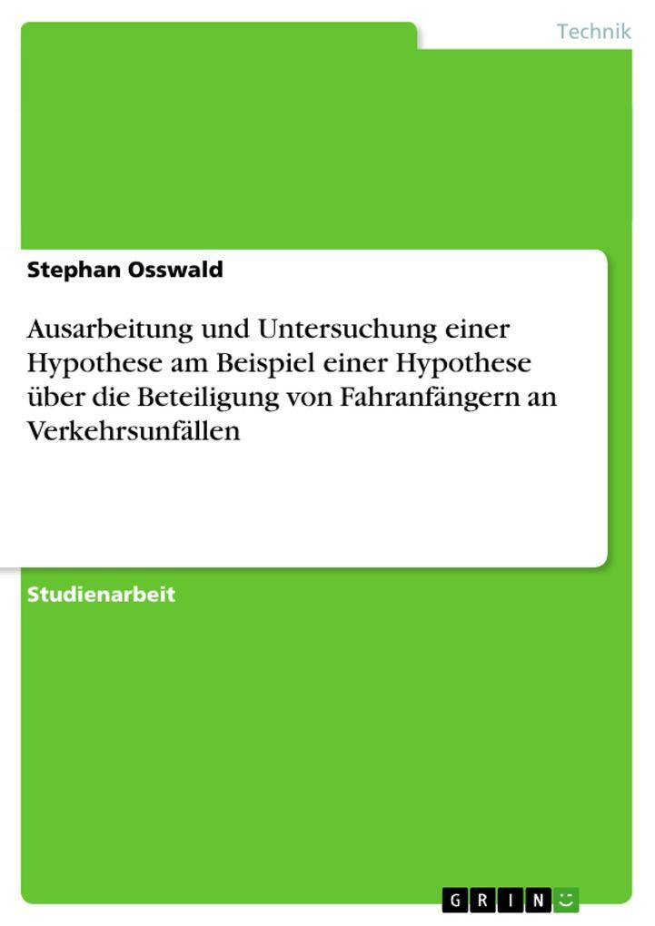 Ausarbeitung und Untersuchung einer Hypothese am Beispiel einer Hypothese über die Beteiligung von F als Buch (kartoniert)