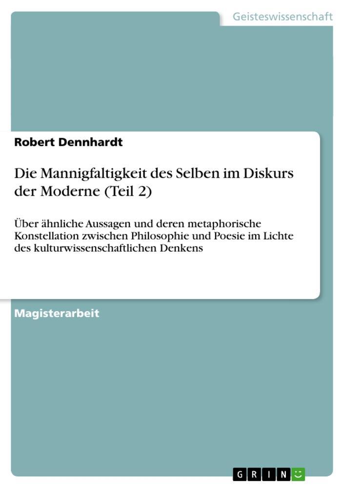 Die Mannigfaltigkeit des Selben im Diskurs der Moderne (Teil 2) als Taschenbuch