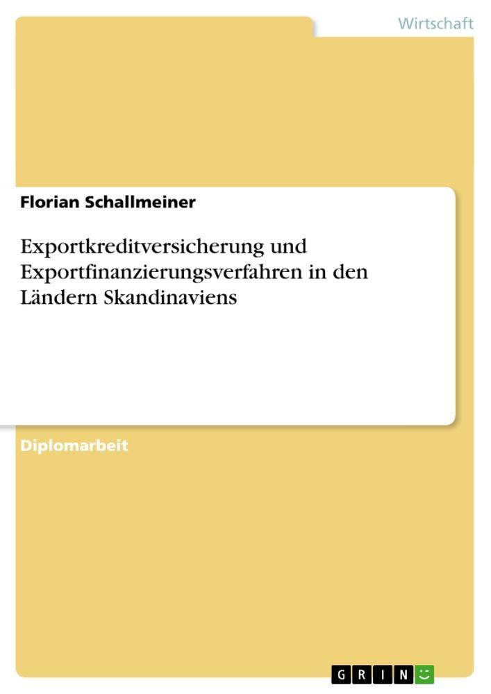 Exportkreditversicherung und Exportfinanzierungsverfahren in den Ländern Skandinaviens als Taschenbuch