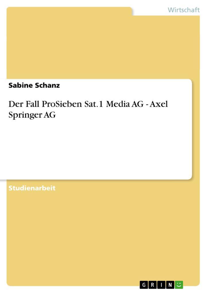 Der Fall ProSieben Sat.1 Media AG - Axel Springer AG als Taschenbuch