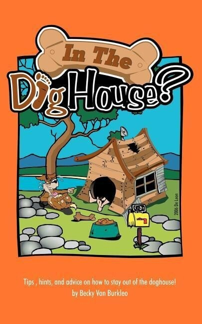 In the Doghouse?: Tips, Hints, and Advice on How to Stay Out of the Doghouse! als Taschenbuch