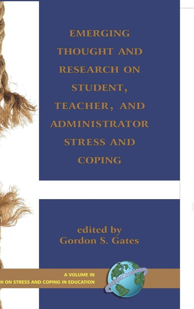 Emerging Thought and Research on Student, Teacher, and Administrator Stress and Coping (Hc) als Buch (gebunden)