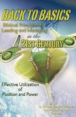 Back to Basics: Biblical Principles for Leading and Managing in the 21st Century als Buch (gebunden)