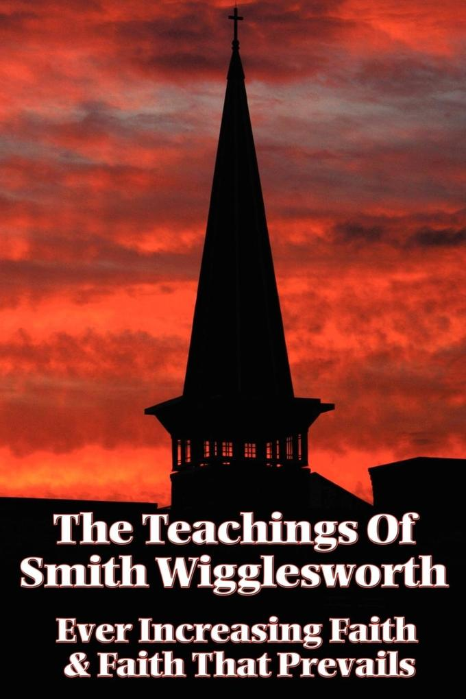 The Teachings of Smith Wigglesworth als Buch (gebunden)