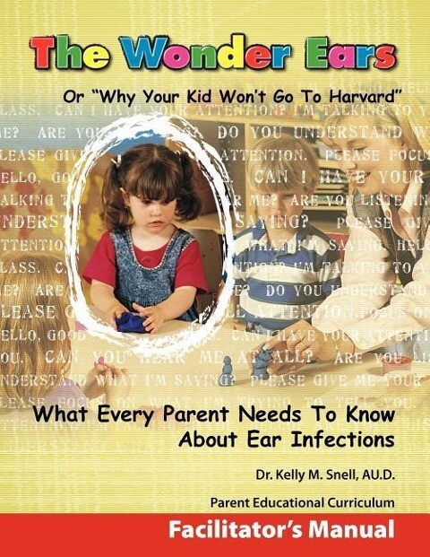 The Wonder Ears or Why Your Kid Won't Go to Harvard Facilitator's Manual als Taschenbuch