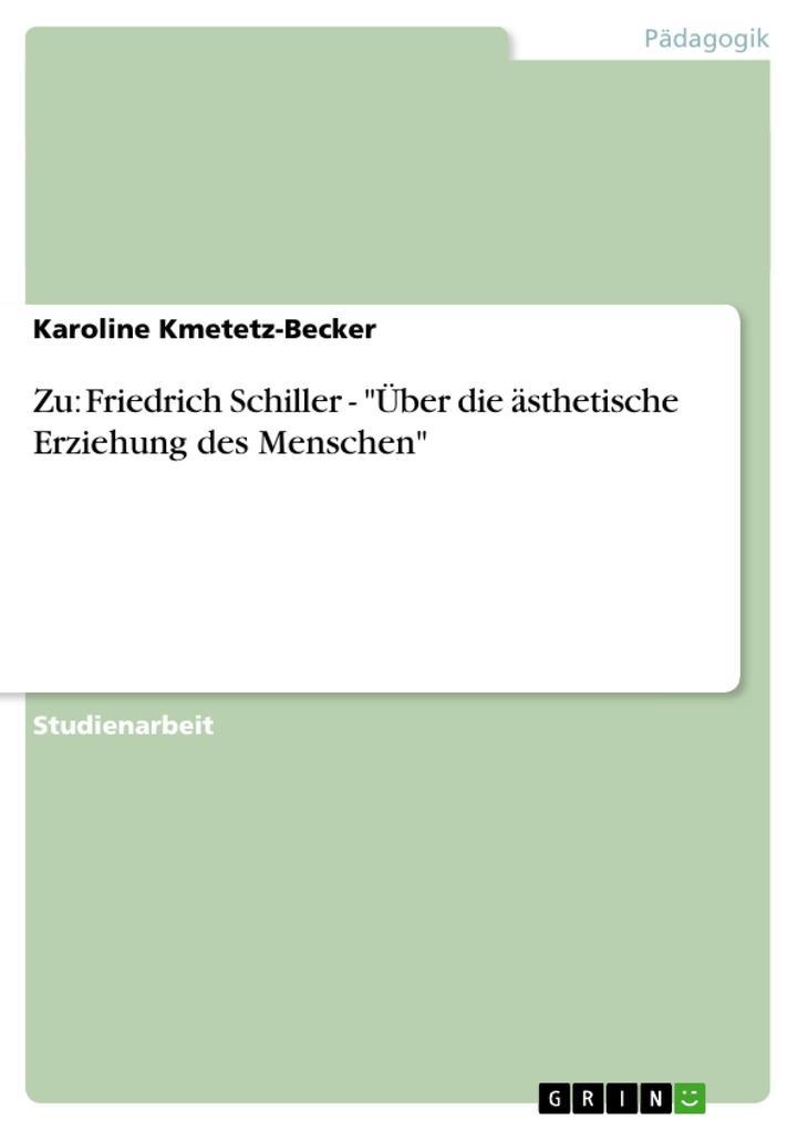 """Zu: Friedrich Schiller - """"Über die ästhetische Erziehung des Menschen"""" als Buch (kartoniert)"""