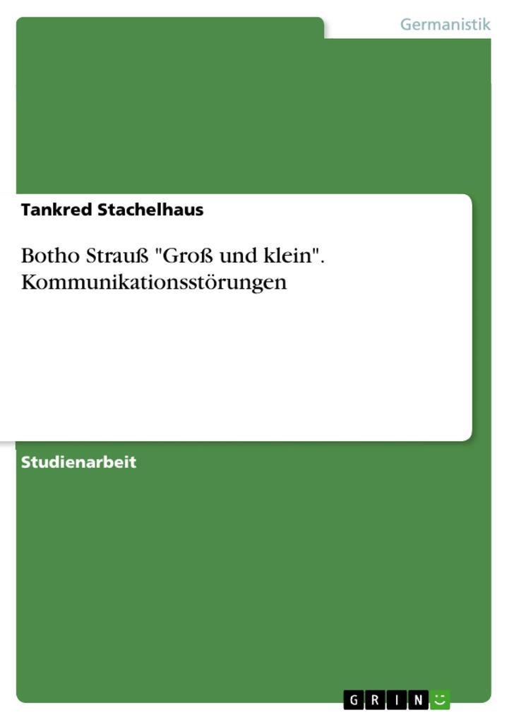 """Botho Strauß """"Groß und klein"""". Kommunikationsstörungen als Buch (geheftet)"""