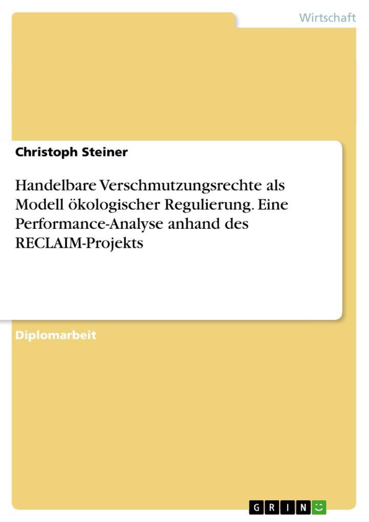 Handelbare Verschmutzungsrechte als Modell ökologischer Regulierung. Eine Performance-Analyse anhand des RECLAIM-Projekts als Buch (kartoniert)