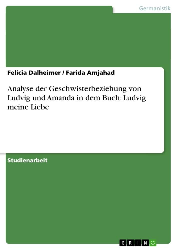 Analyse der Geschwisterbeziehung von Ludvig und Amanda in dem Buch: Ludvig meine Liebe als Buch (kartoniert)