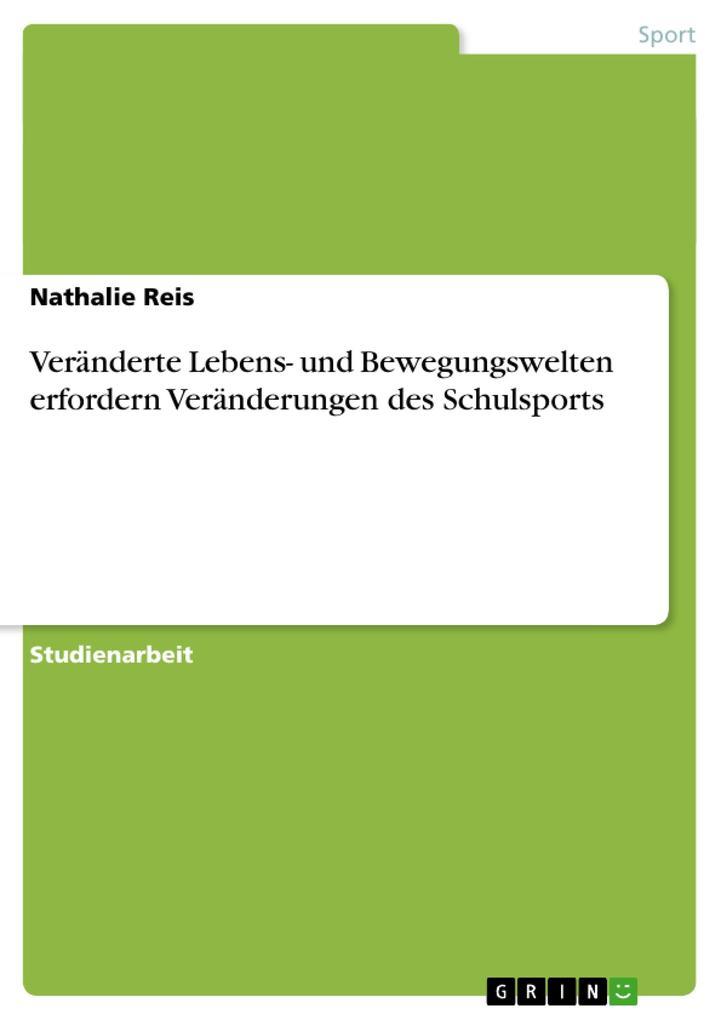 Veränderte Lebens- und Bewegungswelten erfordern Veränderungen des Schulsports als Buch (kartoniert)