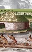 Daily Life in Pre-Columbian Native America