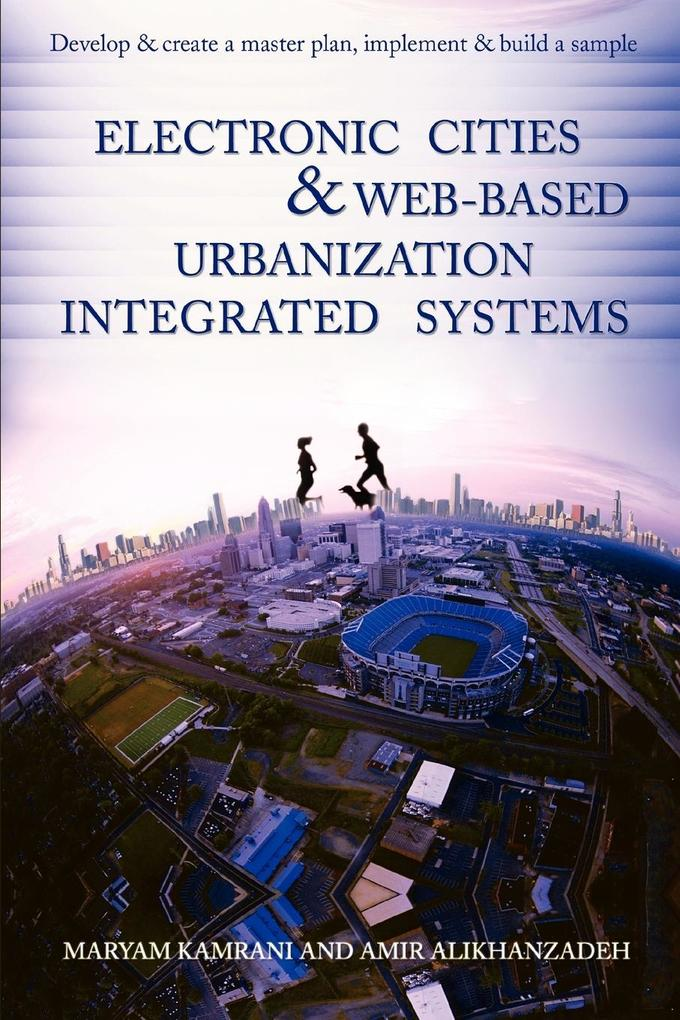Electronic Cities & Web-Based Urbanization Integrated Systems als Taschenbuch