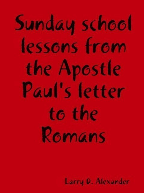 Sunday school lessons from the Apostle Paul's letter to the Romans als Taschenbuch