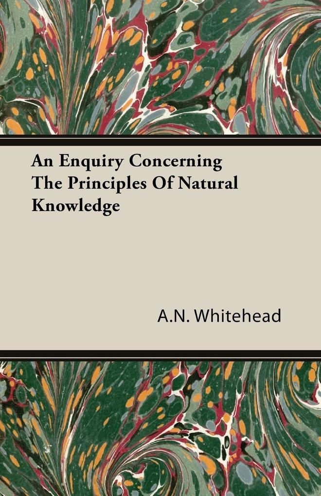 An Enquiry Concerning The Principles Of Natural Knowledge als Taschenbuch