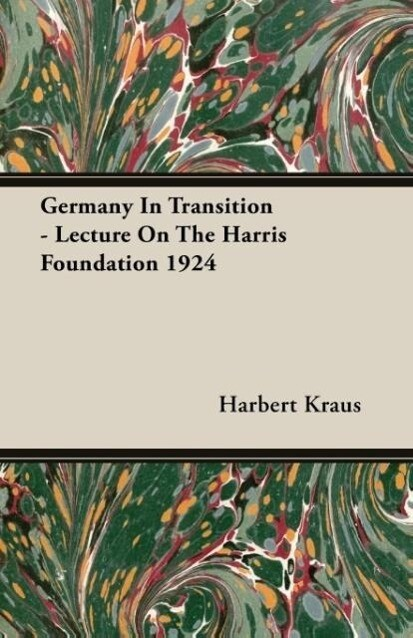 Germany In Transition - Lecture On The Harris Foundation 1924 als Taschenbuch