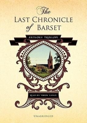 The Last Chronicle of Barset: Part One als Hörbuch CD