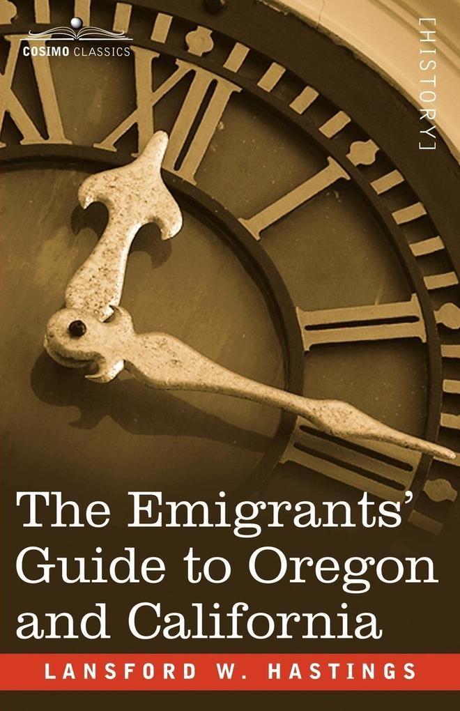 The Emigrants' Guide to Oregon and California als Taschenbuch