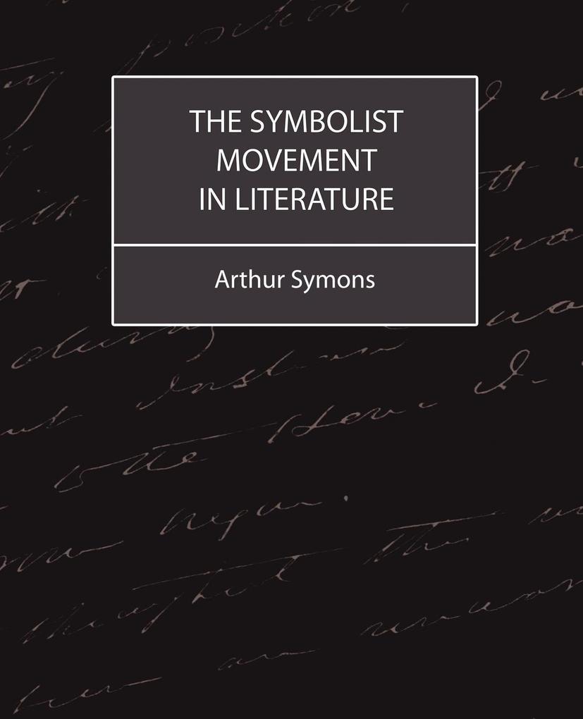 The Symbolist Movement in Literature als Taschenbuch