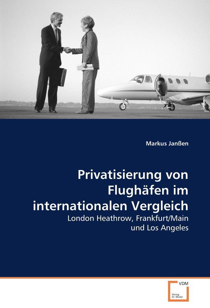 Privatisierung von Flughäfen im internationalen Vergleich als Buch (kartoniert)