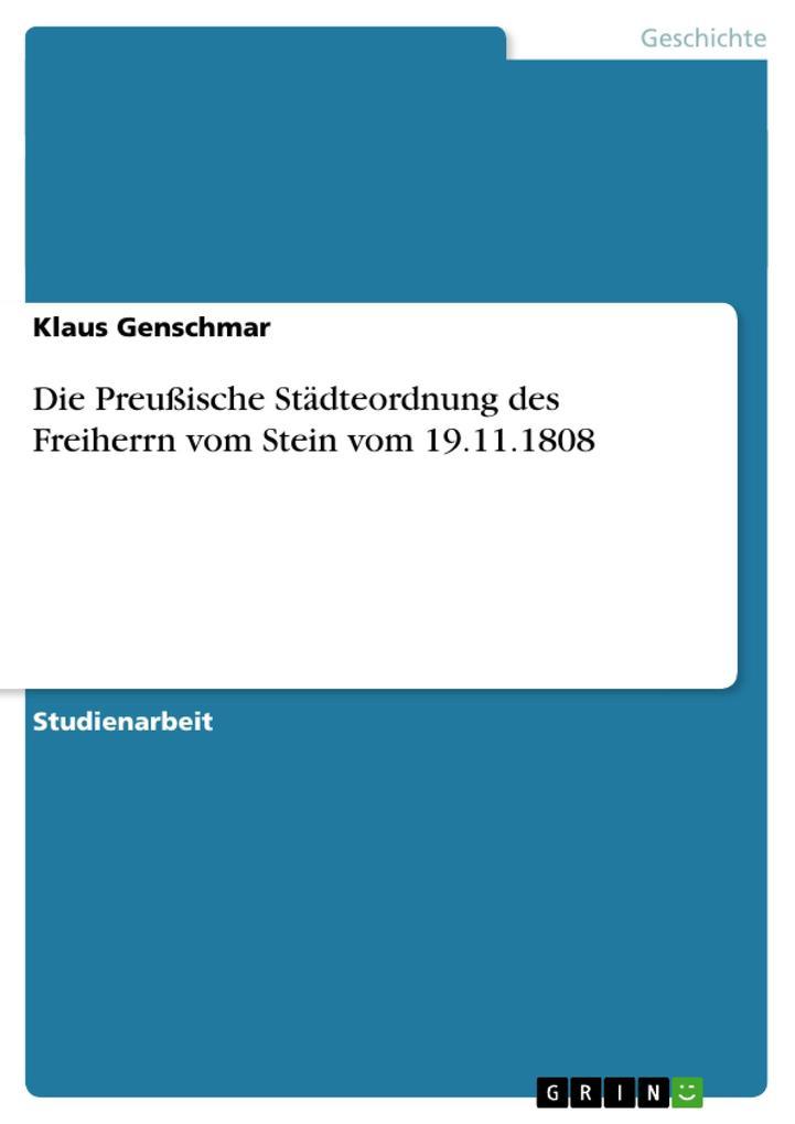 Die Preußische Städteordnung des Freiherrn vom Stein vom 19.11.1808 als Taschenbuch